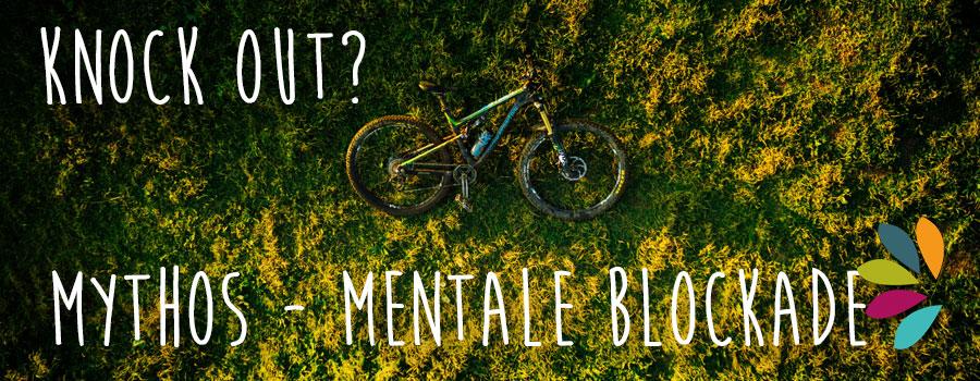Mentale Blockade beim Biken - das Knock Out?